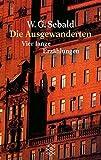 Die Ausgewanderten: Vier lange Erzählungen - W.G. Sebald