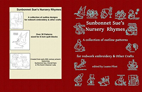 Sunbonnet Sue's Nursery Rhymes: A collection of outline patterns for Redwork embroidery and other crafts (English Edition) -