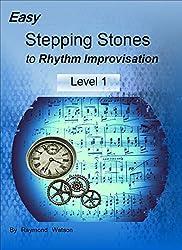 Easy Stepping Stones to Rhythm Improvisation: Level 1 (English Edition)