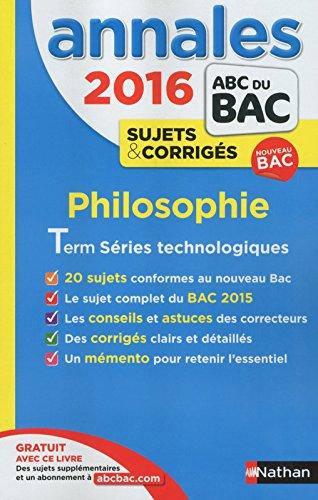 Annales ABC du BAC 2016 Philosophie Term Séries technologiques