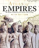 Atlas of Empires: The World's Civilizations from Ancient Times to Today
