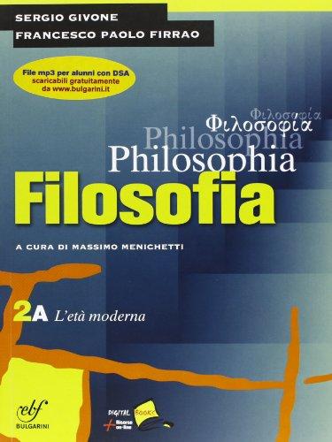 Philosophia. Vol. 2A: L'et moderna. Per i Licei e gli Ist. magistrali. Con DVD-ROM