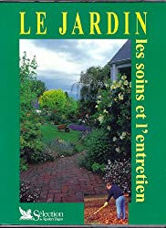 Le Jardin : Les Soins et l'entretien