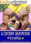 Loom Bands Crafts: Make Beautiful Rub...