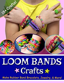 Loom Bands Crafts: Make Beautiful Rubber Band Bracelets, Jewelry, and More! (English Edition) par [J., Kay, Erlic, Lily]