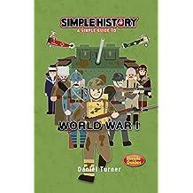 Simple History: World War I (English Edition)