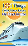 101 Things I Wish I Knew Before My First Cruise