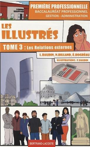 Les illustrés 1e bac pro Gestion-administration : Tome 3, Les relations externes