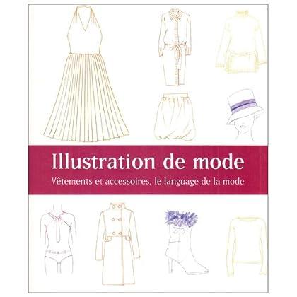 Illustration de mode : Vêtements et accessoires, le langage de la mode