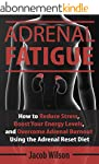 Adrenal Fatigue: How to Reduce Stress...