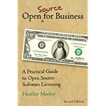 Open (Source) for Business: A Practical Guide to Open Source Software  Licensing -- Second Edition