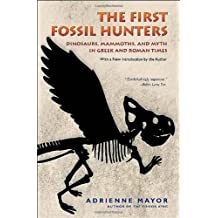 The First Fossil Hunters – Dinosaurs, Mammoths, and Myth in Greek and Roman Times