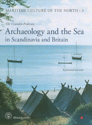 Archaeology and the Sea in Scandinavia and Britain: A Personal Account (Maritime Culture of the North, Band 3)
