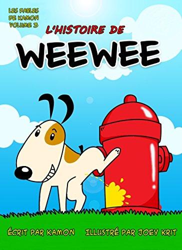 L'histoire de Weewee: Une histoire drôle pour les enfants. (Les Fables Digitales t. 3)