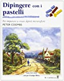Dipingere con i pastelli (Disegno e tecniche pittoriche)