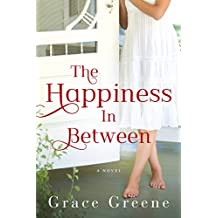 The Happiness In Between: A Novel (English Edition)