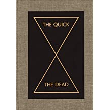 The Quick and the Dead by Peter Eleey (2009-06-30)
