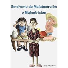Síndrome de Malabsorción o Malnutrición (Spanish Edition)