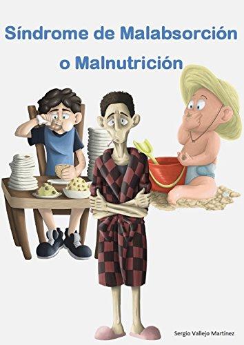 Síndrome de Malabsorción o Malnutrición por Sergio Vallejo Martínez