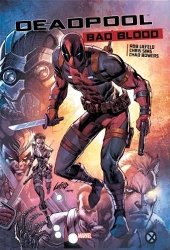 Deadpool Bad blood par Chris Sims, Chad Bowers, Rob Liefield