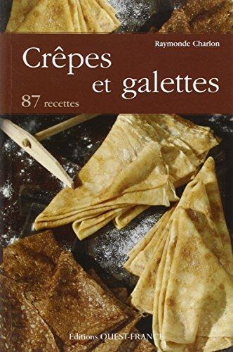 Crpes et galettes : 87 recettes