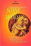 Sonne und Mond: Die Bedeutung der großen Lichter in der Mythologie und im Horoskop - Liz Greene