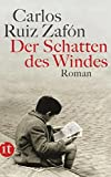 Der Schatten des Windes: Roman