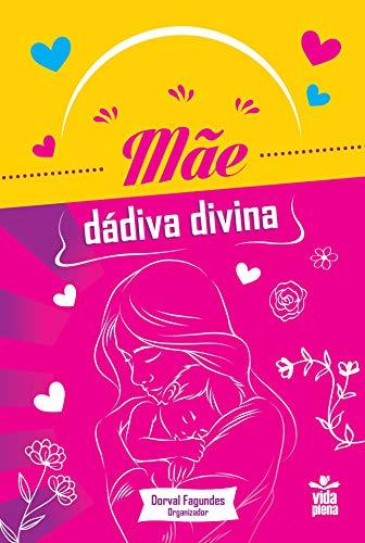 Mãe — Dádiva divina (Portuguese Edition)