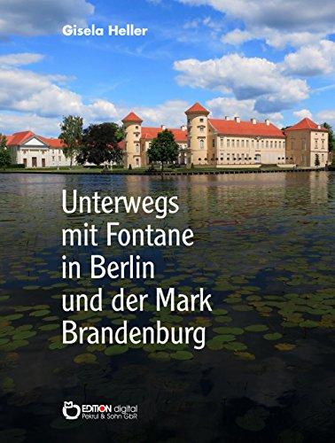 Unterwegs mit Fontane in Berlin und der Mark Brandenburg