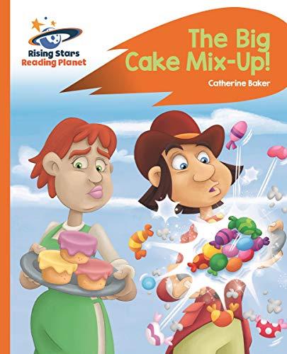 Reading Planet - The Big Cake Mix-Up! - Orange: Rocket Phonics (Rising Stars Reading Planet) (English Edition) -