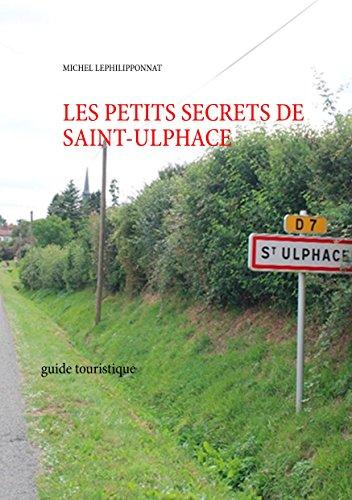 Descargar Libro les petits secrets de saint ulphace: guide touristique de Michel Lephilipponnat