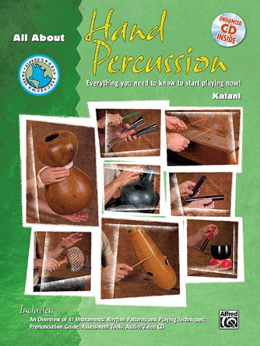 All about Hand Percussion: Everything You Need to Know to Start Playing Now!, Book & Enhanced CD (Alfred's World Percussion)