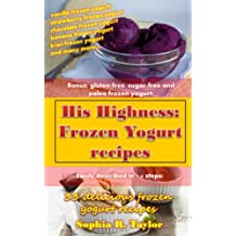 Frozen Yogurt Recipes (His Highness Book 4) (English Edition)