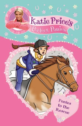 Katie Price's Perfect Ponies: Ponies to the Rescue: Book 6 by Katie Price (2013-03-25)