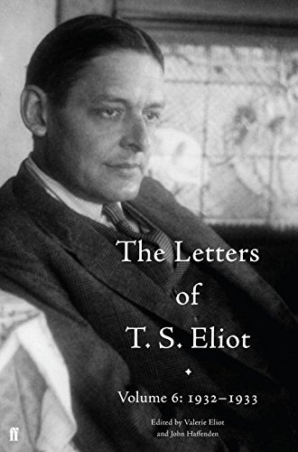 The Letters of T. S. Eliot Volume 6: 1932-1933