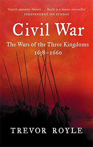Civil War: The War of the Three Kingdoms 1638-1660 por Trevor Royle