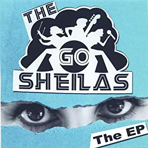 Go Sheilas, The -  The EP