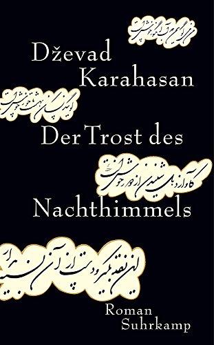 Karahasan, Dzevad: Der Trost des Nachthimmels