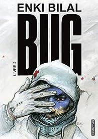 Bug, livre 2 par Enki Bilal