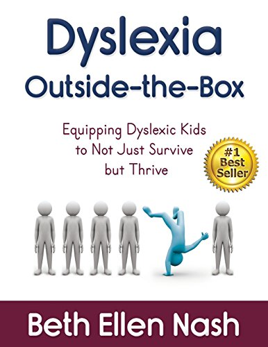 Dyslexia Outside-the-Box: Equipping Dyslexic Kids to Not Just Survive but Thrive por Beth Ellen Nash