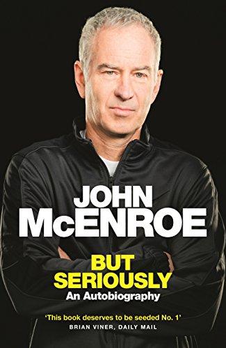 But Seriously: An Autobiography (English Edition) por John McEnroe