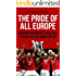 The Pride of All Europe: Manchester United's Greatest Seasons in the European Cup