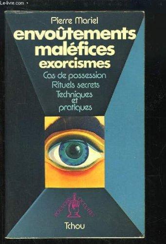 Envoûtements maléfices exorcismes. Cas de posses...