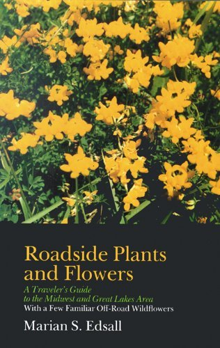 Roadside Plants and Flowers: A Traveler's Guide to the Midwest and Great Lakes Area : with a Few Familiar off-Road Wildflowers by Marian S. Edsall (2006-06-15) (Wildflower Midwest)