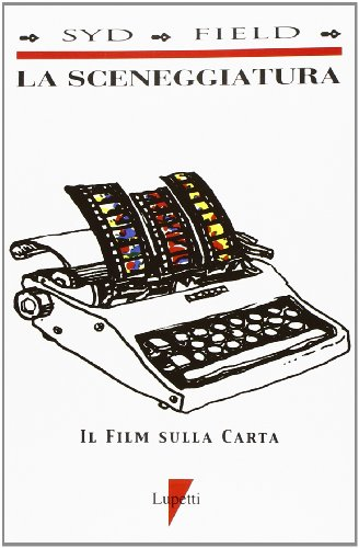 La sceneggiatura. Il film sulla carta
