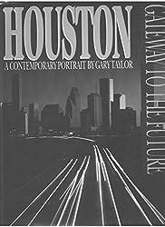Houston Gateway to the Future a Contemporary Portrait