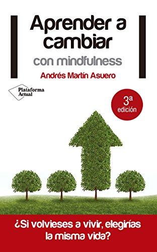 Descargar Libro Aprender A Cambiar Con Mindfulness (Plataforma Actual) de Andrés Martín Asuero
