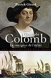 Christophe Colomb Le Voyageur de l'infini de Patrick Girard (4 mai 2011) Broché