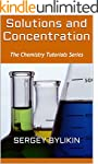 Solutions and Concentration (The Chem...