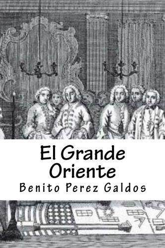 El Grande Oriente por Benito Perez Galdos